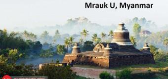 Ghé thăm Mrauk U – điểm du lịch bị bỏ quên ở Myanmar