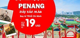 Du lịch Penang với vé Air Asia rẻ mỗi ngày chỉ từ 19 USD