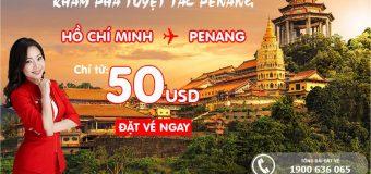 Du lịch Penang trong tầm tay cùng Air Asia – Vé chỉ từ 50 USD