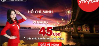Air Asia luôn có giá rẻ đến Penang, chỉ từ 45 USD – Du lịch thôi!