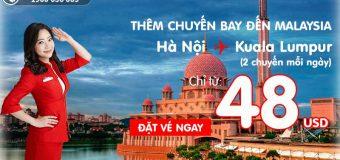 Air Asia tăng chuyến bay thẳng Hà Nội – Kuala Lumpur vé từ 48 USD ưu đãi