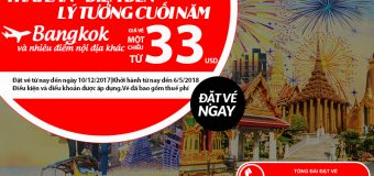 Đi Thái thoải mái với vé Air Asia chỉ từ 33 USD siêu rẻ